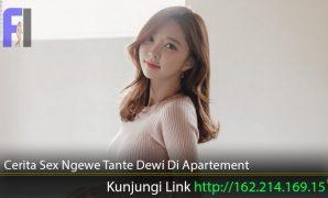 Cerita-Sex-Ngewe-Tante-Dewi-Di-Apartement